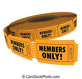 排他的, グループ, パス, ∥たった∥, 回転しなさい, アクセス, vip, メンバー, 切符, でき事