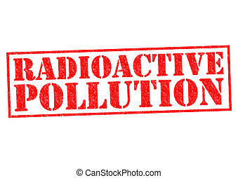 放射性, 污染