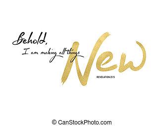 新しい, すべて, もの, 作成, behold
