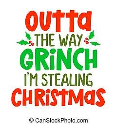 方法, クリスマス, grinch, 盗みをはたらく, outta