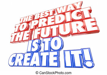 方法, 予測しなさい, 作成しなさい, それ, イラスト, 未来, 言葉, 最も良く, 3d