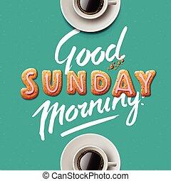 日曜日, おはよう