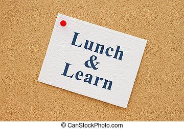 昼食, 通知, 学びなさい