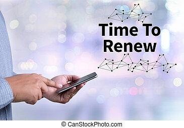 時間, ∥ために∥, 行動, 時間, へ, 変化しなさい, (time, へ, renew)