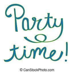 時間, パーティー