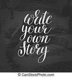 書きなさい, あなたの, 所有するため, 物語, 手書き, ポジティブ, インスピレーションを与える, 引用,...