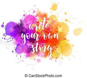 書きなさい, 物語, 水彩画, レタリング, はね返し, 所有するため, -, あなたの