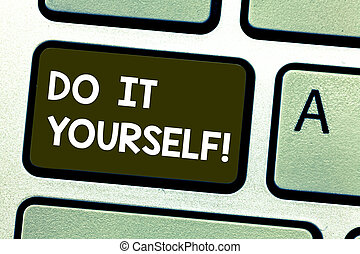 書法, 正文, 寫, 做, 它, yourself., 概念, 意思, 做, 某事, 所作, 你, 自己, 方式, 家庭改進, 革新, 鍵盤, 鑰匙, intention, 為了創建, 計算机消息, 按壓, keypad, idea.
