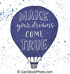 来なさい, 作りなさい, 本当, あなたの, 夢, print.