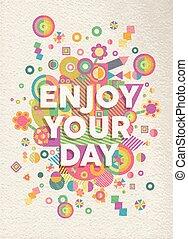 楽しみなさい, 引用, あなたの, デザイン, ポスター, 日