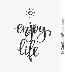 楽しみなさい, 引用, 生活, 活版印刷