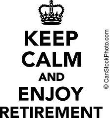 楽しみなさい, 引退, 冷静, たくわえ