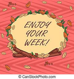 楽しみなさい, 概念, 色, テキスト, 花輪, photo., 持ちなさい, あなたの, 最も良く, 別, weekdays, 執筆, 始めなさい, ビジネス, 回転した, 願い, 偉人, 作られた, 単語, week., 葉, 日々, 種, シナモン