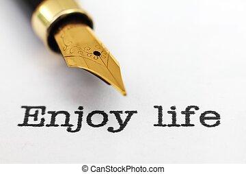 楽しみなさい, 生活