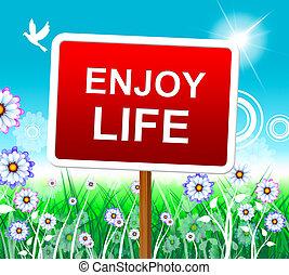 楽しみなさい, 生活, ポジティブ, 歓喜する, うれしい, ショー