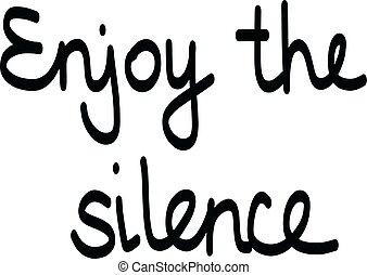 楽しみなさい, 美しい, レタリング, 黒, 白, 沈黙