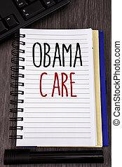 概念, 手の執筆, 提示, obama, care., ビジネス, 写真, showcasing, 政府, プログラム, の, 保険, システム, 患者, protection.