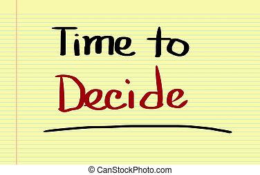 概念, 決定しなさい, 時間