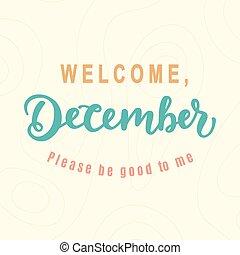 歓迎, 12月, どうか, ありなさい, よい, ∥ために∥, 私