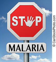 止まれ, マラリア