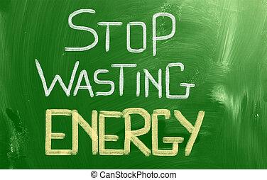 止まれ, 浪費, エネルギー, 概念