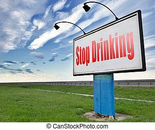 止まれ, 飲むこと