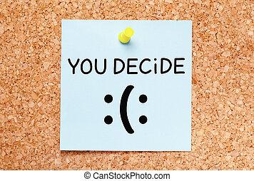 決定しなさい, 概念, 悲しい, ∥あるいは∥, 幸せ, あなた