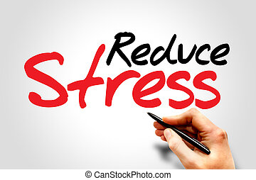 減らしなさい, ストレス