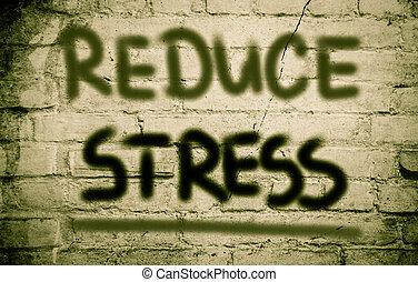 減らしなさい, ストレス, 概念