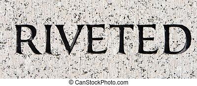 """灰色, 石, 単語, """"riveted"""", 刻まれた, 花こう岩"""