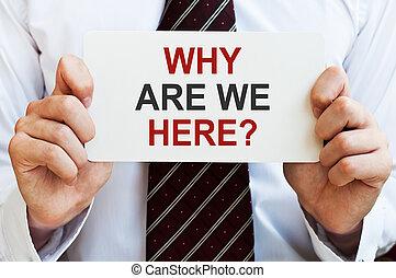 為什么, 是, 我們, 在這裡