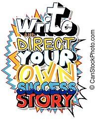 物語, 所有するため, 成功, 監督しなさい, 書きなさい, あなたの