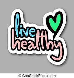 生きている, 健康