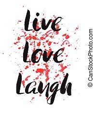 生きている, 愛, 笑い