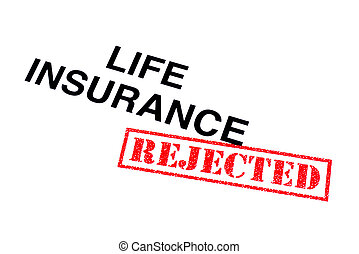 生命保険, 拒絶された