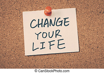 生活, あなたの, 変化しなさい