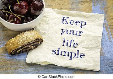 生活, ∥あるいは∥, 単純である, アドバイス, たくわえ, メモ, あなたの