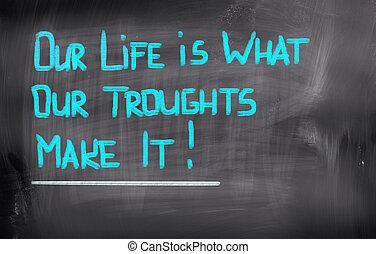 生活, 概念, 何か, 作りなさい, それ, 私達の, troughts