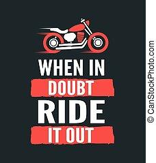 當時, 在懷疑中, 騎, 它, 在外, -, 机動, 摩托車, quote., 手, 畫, 印刷術, poster.,...