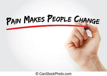 痛み, 作り, 変化しなさい, 人々