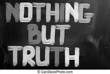 真実, 何もない, 概念, しかし