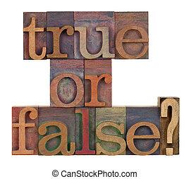 真實, 或者, false?