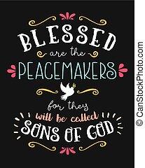 祝福された, ありなさい, ∥, peacemakers