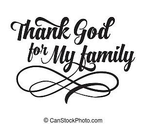 神, 私, 感謝しなさい, 家族