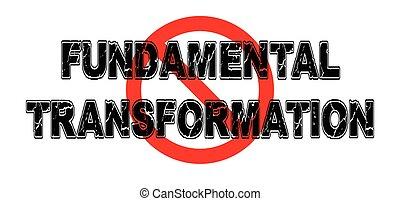 禁止, 轉變, 基本原則