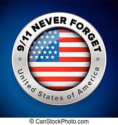 私達, 忘れなさい, アメリカ, ∥決して∥, 9/11, 印, 意志, 旗