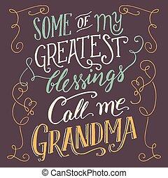 私, いくつか, 祝福, 呼出し, 最も大きい, 祖母, 私