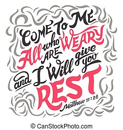 私, すべて, 聖書, 引用, 疲労した, 来なさい