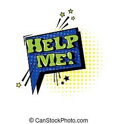 私, スタイル, 芸術, 助け, 泡, テキスト, ポンとはじけなさい, スピーチ, チャット, 漫画, 表現, アイコン
