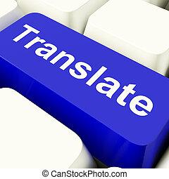 翻訳しなさい, コンピュータのキー, 中に, 青, 提示, オンラインで, translator